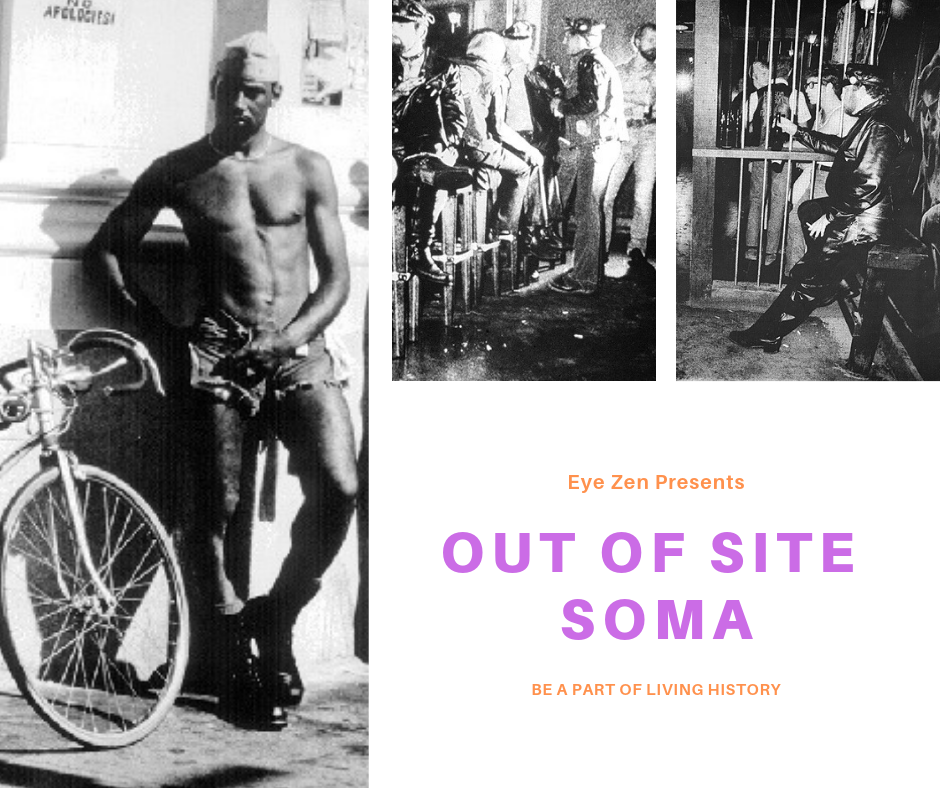 A collage of black and white photographs of the leather scene in San Francisco in the 1960s, image text reads Eye Zen Presents Out of Site SOMA, be a part of living history