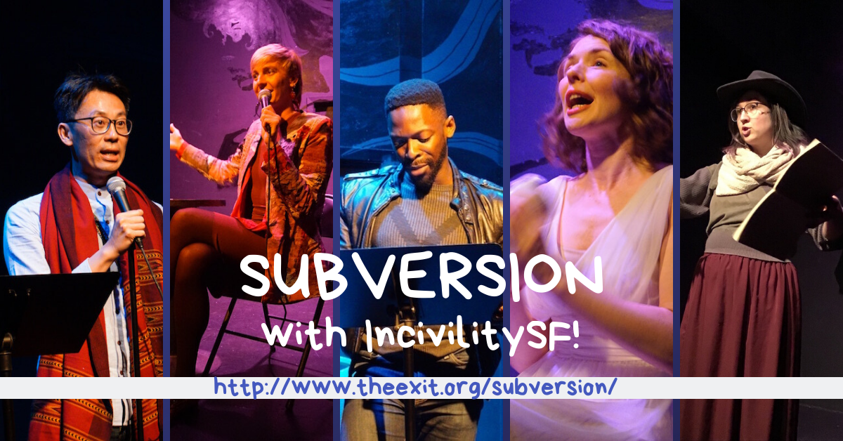 A collage of five performers on a small stage, image text reads Subversion with IncivilitySF, and an event link.
